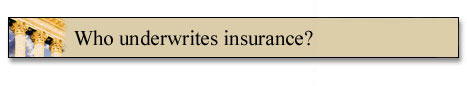 Who underwrites insurance?